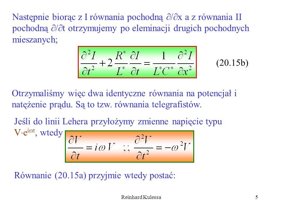 Reinhard Kulessa5 Następnie biorąc z I równania pochodną / x a z równania II pochodną / t otrzymujemy po eleminacji drugich pochodnych mieszanych; (20