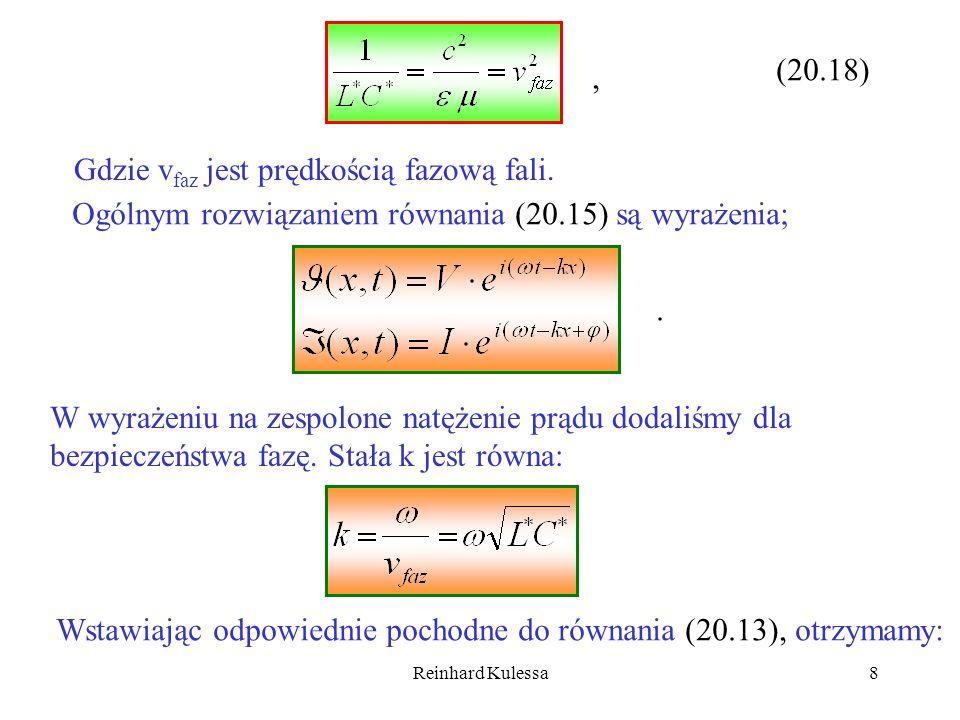Reinhard Kulessa8 (20.18), Gdzie v faz jest prędkością fazową fali. Ogólnym rozwiązaniem równania (20.15) są wyrażenia;. W wyrażeniu na zespolone natę