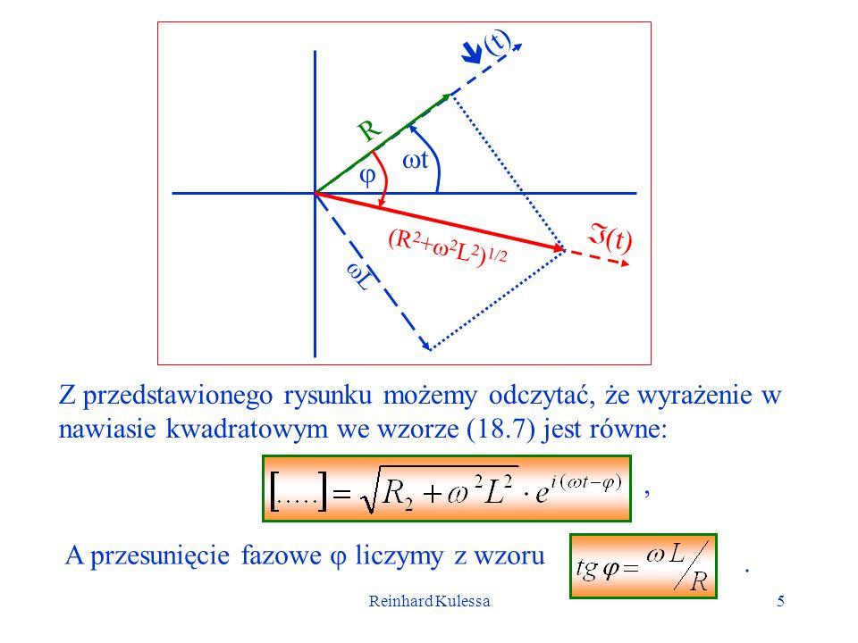 Reinhard Kulessa16 Największe natężenie prądu będzie wtedy, gdy Oznaczając częstość dla której to zachodzi przez r, częstość rezonansową, mamy: Dla częstości rezonansowej zawada jest najmniejsza i równa się R.
