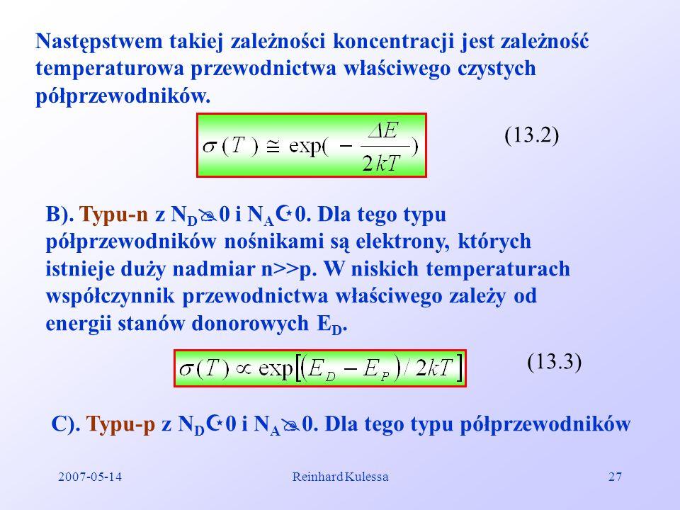 2007-05-14Reinhard Kulessa27 Następstwem takiej zależności koncentracji jest zależność temperaturowa przewodnictwa właściwego czystych półprzewodników