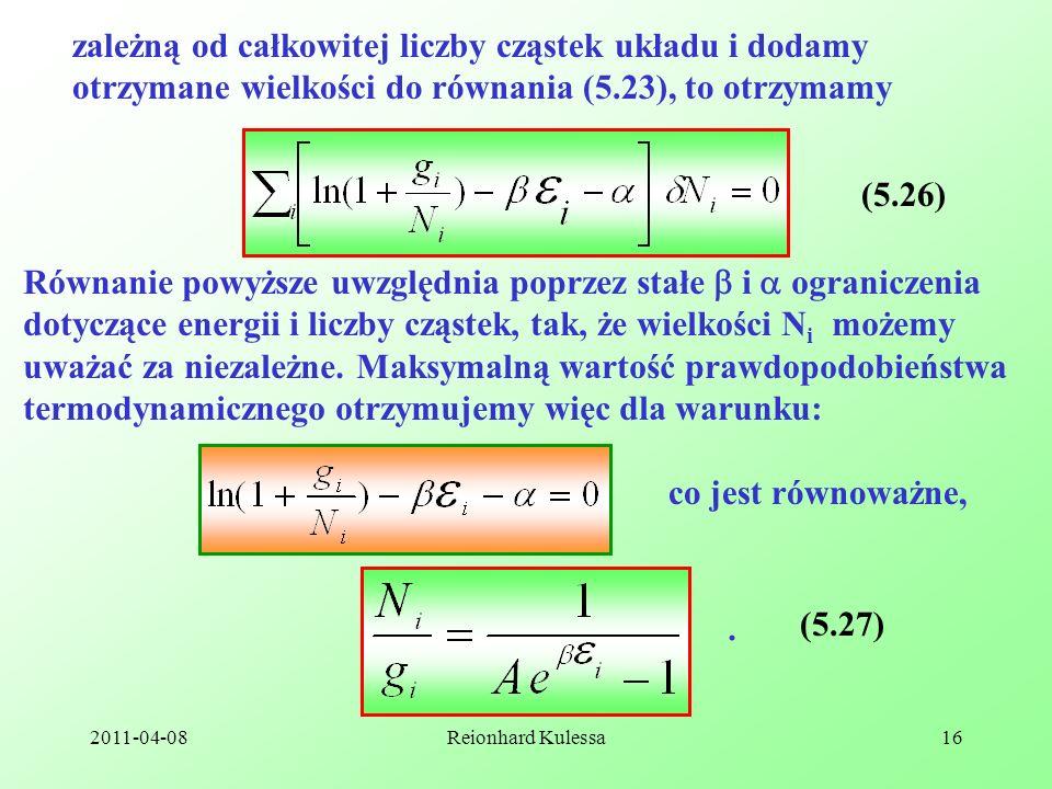 2011-04-08Reionhard Kulessa16 zależną od całkowitej liczby cząstek układu i dodamy otrzymane wielkości do równania (5.23), to otrzymamy (5.26) Równani