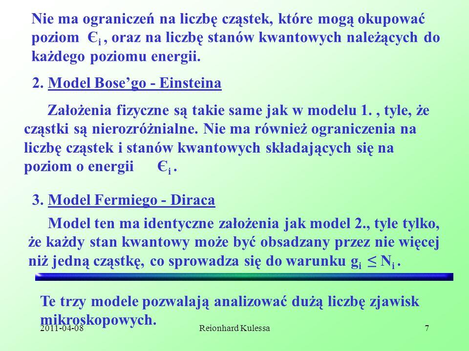 2011-04-08Reionhard Kulessa7 Nie ma ograniczeń na liczbę cząstek, które mogą okupować poziom Є i, oraz na liczbę stanów kwantowych należących do każde