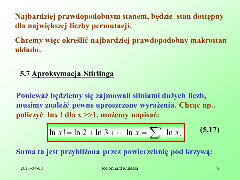 2011-04-08Reionhard Kulessa9 Najbardziej prawdopodobnym stanem, będzie stan dostępny dla największej liczby permutacji. Chcemy więc określić najbardzi