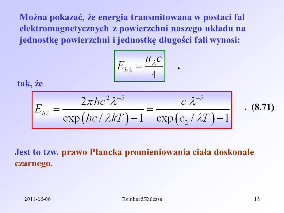 2011-06-06Reinhard Kulessa18 Można pokazać, że energia transmitowana w postaci fal elektromagnetycznych z powierzchni naszego układu na jednostkę powi