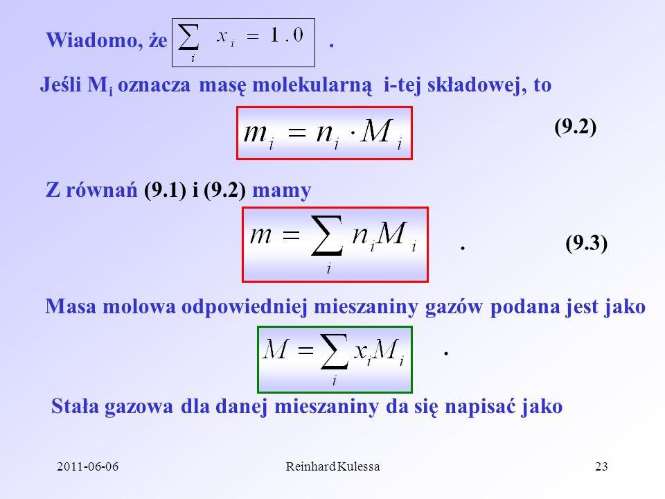 2011-06-06Reinhard Kulessa23 Wiadomo, że. Jeśli M i oznacza masę molekularną i-tej składowej, to (9.2) Z równań (9.1) i (9.2) mamy (9.3). Masa molowa