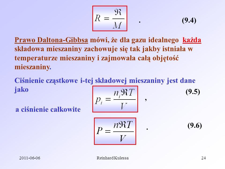 2011-06-06Reinhard Kulessa24 (9.4). Prawo Daltona-Gibbsa mówi, że dla gazu idealnego każda składowa mieszaniny zachowuje się tak jakby istniała w temp