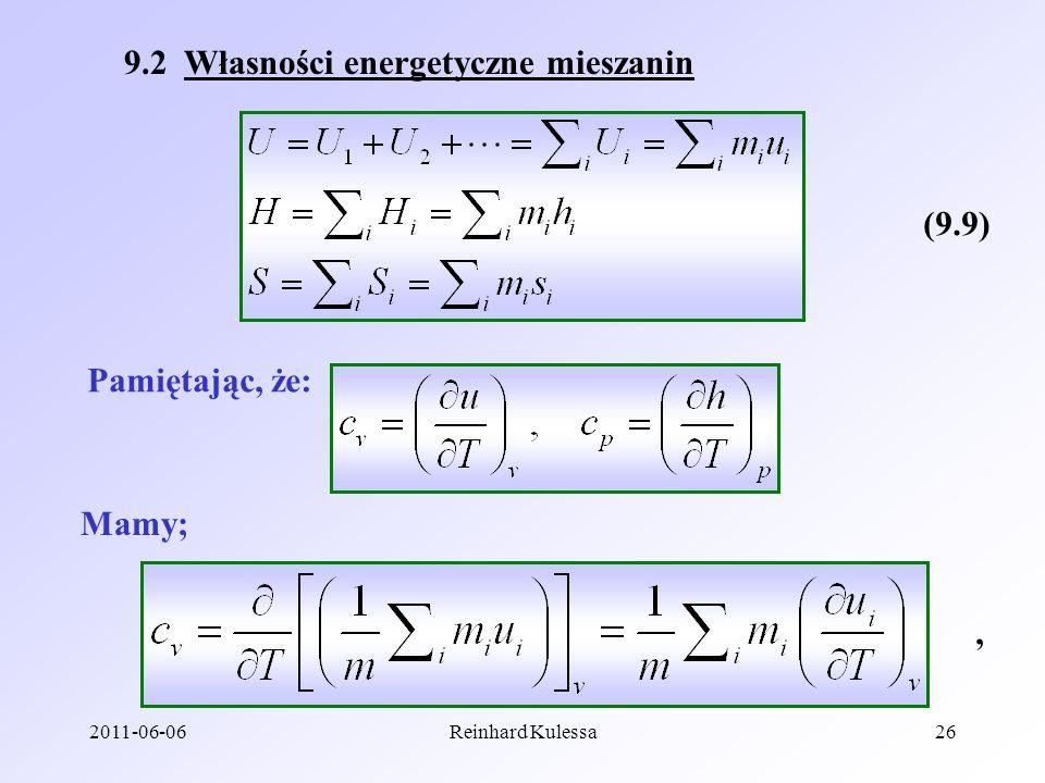 2011-06-06Reinhard Kulessa26 9.2 Własności energetyczne mieszanin (9.9) Pamiętając, że: Mamy;,