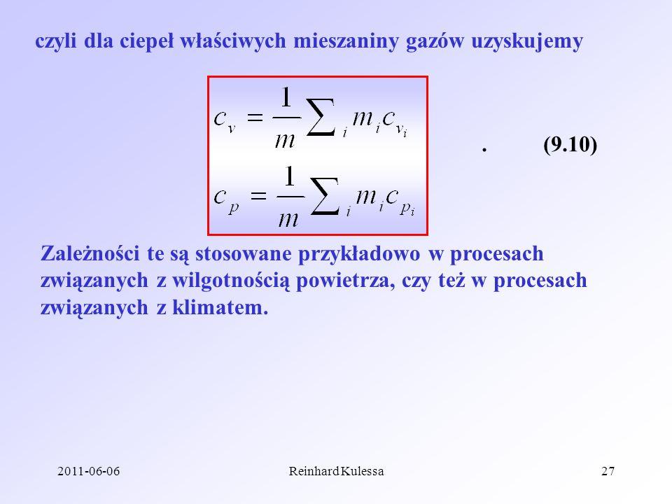 2011-06-06Reinhard Kulessa27 czyli dla ciepeł właściwych mieszaniny gazów uzyskujemy.(9.10) Zależności te są stosowane przykładowo w procesach związan