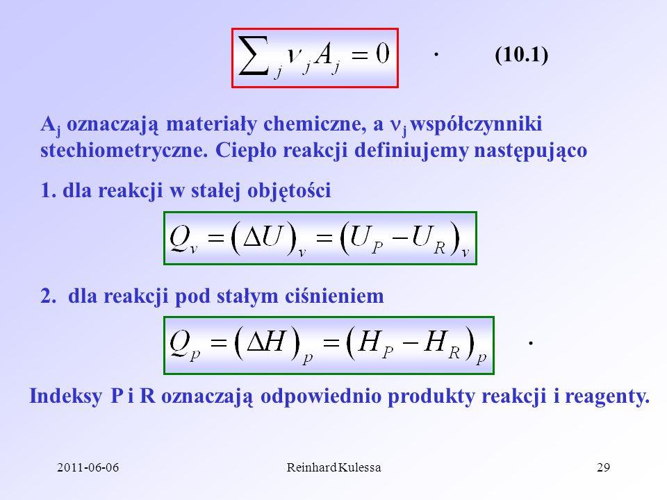2011-06-06Reinhard Kulessa29 (10.1). A j oznaczają materiały chemiczne, a j współczynniki stechiometryczne. Ciepło reakcji definiujemy następująco 1.