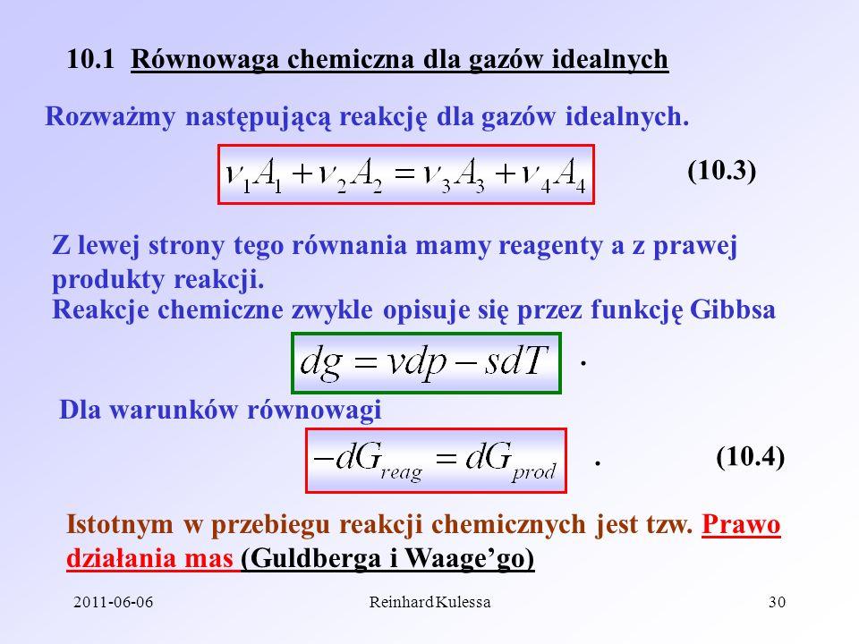 2011-06-06Reinhard Kulessa30 10.1 Równowaga chemiczna dla gazów idealnych Rozważmy następującą reakcję dla gazów idealnych. (10.3) Z lewej strony tego