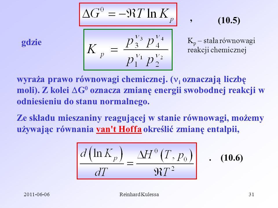 2011-06-06Reinhard Kulessa31 (10.5), gdzie wyraża prawo równowagi chemicznej. ( i oznaczają liczbę moli). Z kolei G 0 oznacza zmianę energii swobodnej
