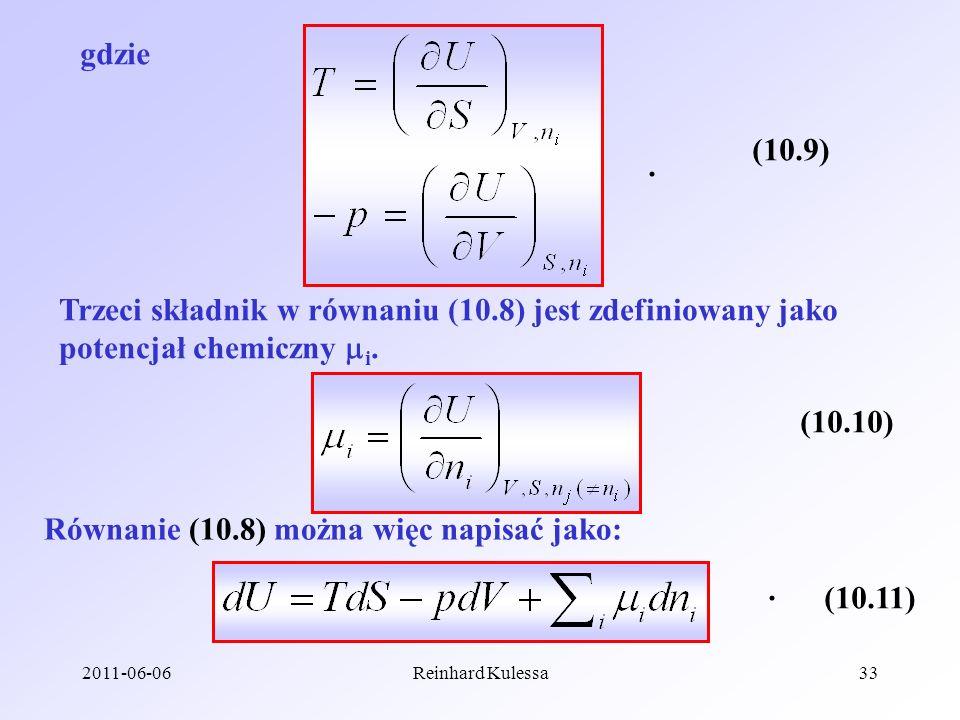 2011-06-06Reinhard Kulessa33 gdzie (10.9). Trzeci składnik w równaniu (10.8) jest zdefiniowany jako potencjał chemiczny i. (10.10) Równanie (10.8) moż