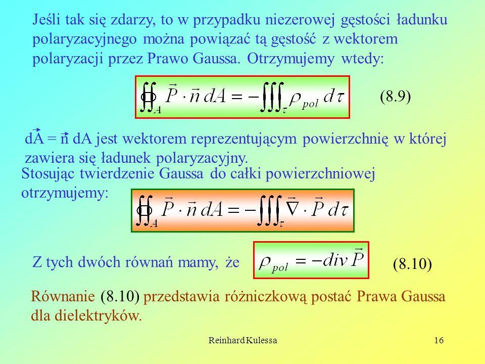 Reinhard Kulessa16 Jeśli tak się zdarzy, to w przypadku niezerowej gęstości ładunku polaryzacyjnego można powiązać tą gęstość z wektorem polaryzacji p
