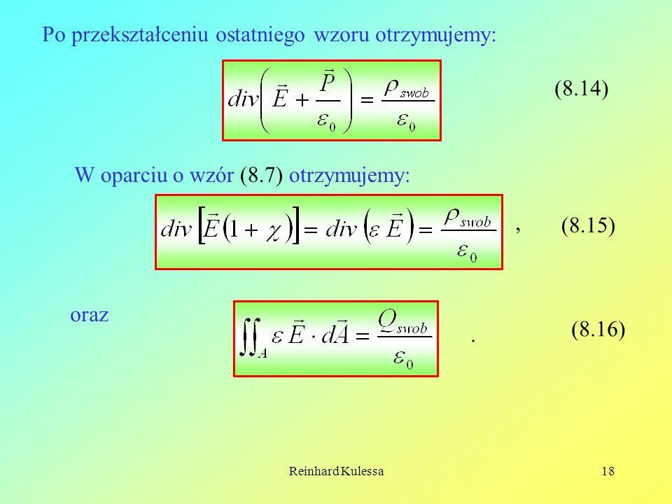 Reinhard Kulessa18 Po przekształceniu ostatniego wzoru otrzymujemy: (8.14) W oparciu o wzór (8.7) otrzymujemy: (8.15), oraz. (8.16)