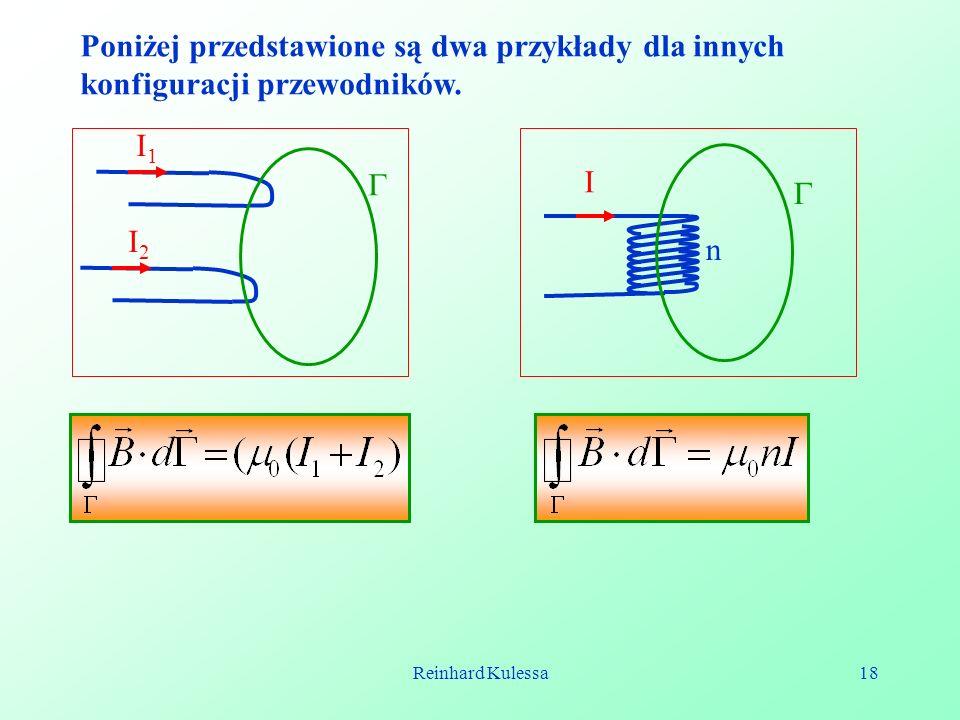 Reinhard Kulessa18 Poniżej przedstawione są dwa przykłady dla innych konfiguracji przewodników. I1I1 I2I2 I n
