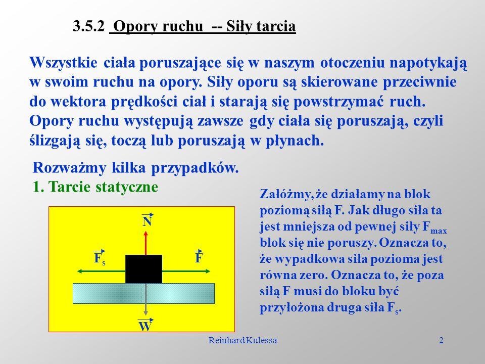 Reinhard Kulessa3 Siła F t musi być tej samej wielkości co siła F i skierowana przeciwnie.