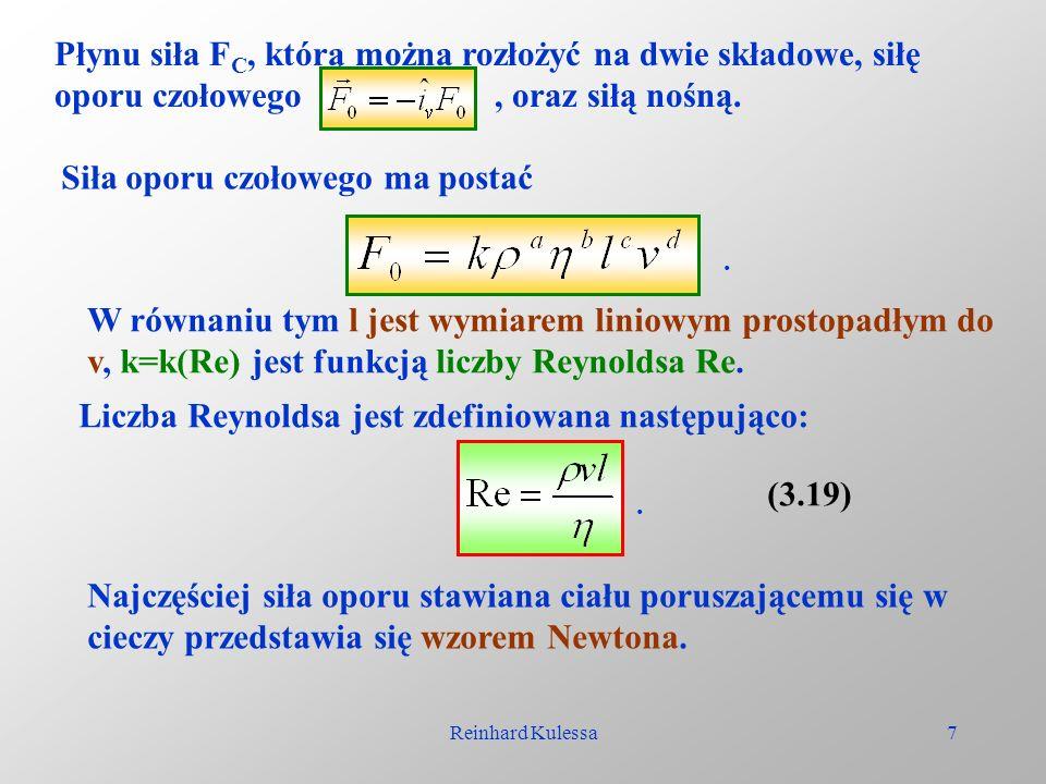 Reinhard Kulessa7 Płynu siła F C, którą można rozłożyć na dwie składowe, siłę oporu czołowego, oraz siłą nośną. Siła oporu czołowego ma postać. W równ