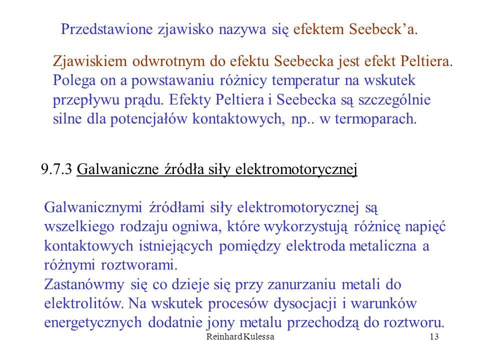 Reinhard Kulessa13 Przedstawione zjawisko nazywa się efektem Seebecka. Zjawiskiem odwrotnym do efektu Seebecka jest efekt Peltiera. Polega on a powsta