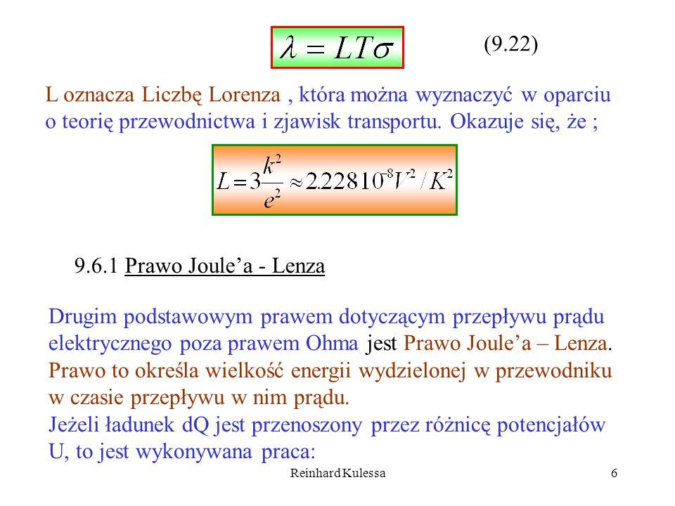 Reinhard Kulessa6 (9.22) L oznacza Liczbę Lorenza, która można wyznaczyć w oparciu o teorię przewodnictwa i zjawisk transportu. Okazuje się, że ; 9.6.