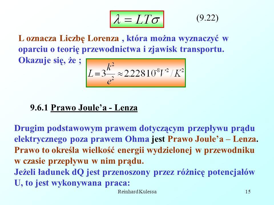 Reinhard Kulessa15 (9.22) L oznacza Liczbę Lorenza, która można wyznaczyć w oparciu o teorię przewodnictwa i zjawisk transportu. Okazuje się, że ; 9.6
