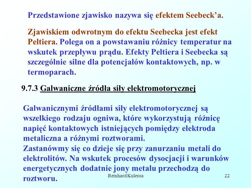 Reinhard Kulessa22 Przedstawione zjawisko nazywa się efektem Seebecka. Zjawiskiem odwrotnym do efektu Seebecka jest efekt Peltiera. Polega on a powsta