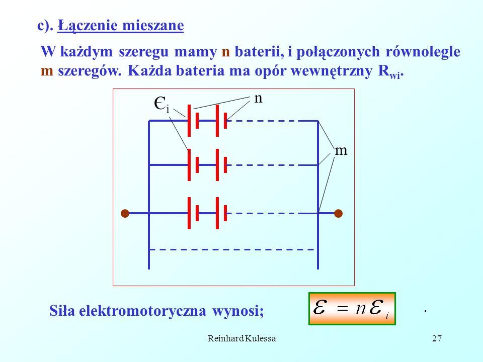 Reinhard Kulessa27 c). Łączenie mieszane n m W każdym szeregu mamy n baterii, i połączonych równolegle m szeregów. Każda bateria ma opór wewnętrzny R