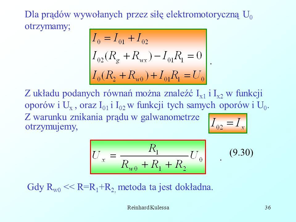 Reinhard Kulessa36 Dla prądów wywołanych przez siłę elektromotoryczną U 0 otrzymamy; Z układu podanych równań można znaleźć I x1 i I x2 w funkcji opor