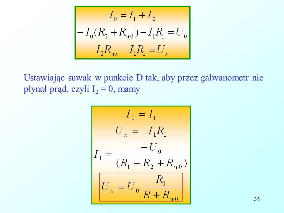 Reinhard Kulessa38 Ustawiając suwak w punkcie D tak, aby przez galwanometr nie płynął prąd, czyli I 2 = 0, mamy