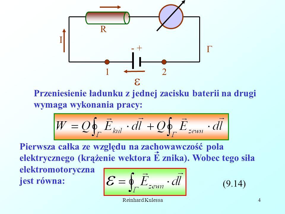 Reinhard Kulessa5 Wróćmy do równania (9.8) i sformułujmy prawo Ohma dla przypadku, obecności w obwodzie siły elektromotorycznej.