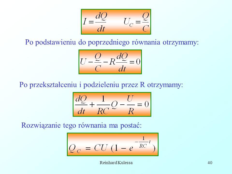 Reinhard Kulessa40 Po przekształceniu i podzieleniu przez R otrzymamy: Rozwiązanie tego równania ma postać: Po podstawieniu do poprzedniego równania o