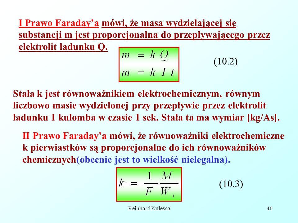Reinhard Kulessa46 I Prawo Faradaya mówi, że masa wydzielającej się substancji m jest proporcjonalna do przepływającego przez elektrolit ładunku Q. (1