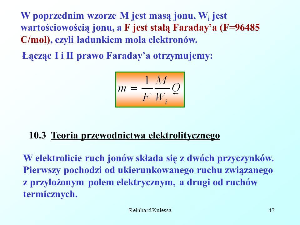 Reinhard Kulessa47 W poprzednim wzorze M jest masą jonu, W i jest wartościowością jonu, a F jest stałą Faradaya (F=96485 C/mol), czyli ładunkiem mola