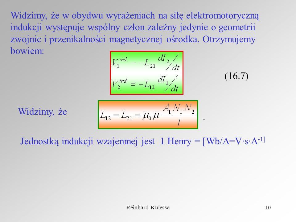 Reinhard Kulessa10 Widzimy, że w obydwu wyrażeniach na siłę elektromotoryczną indukcji występuje wspólny człon zależny jedynie o geometrii zwojnic i p