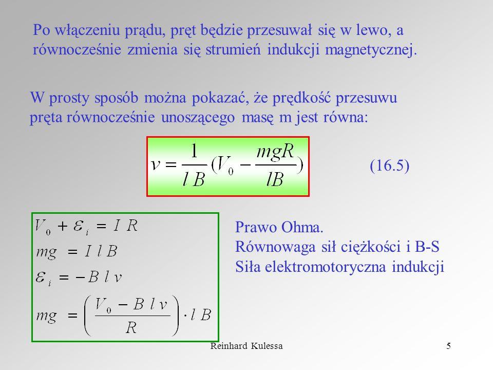 Reinhard Kulessa5 Po włączeniu prądu, pręt będzie przesuwał się w lewo, a równocześnie zmienia się strumień indukcji magnetycznej. W prosty sposób moż
