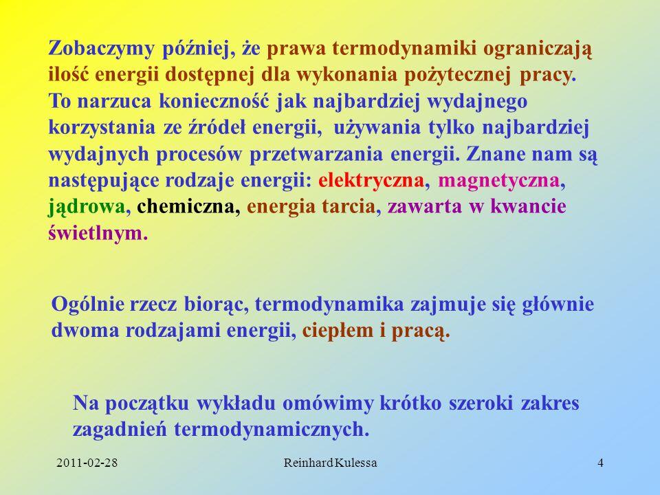 2011-02-28Reinhard Kulessa4 Zobaczymy później, że prawa termodynamiki ograniczają ilość energii dostępnej dla wykonania pożytecznej pracy. To narzuca