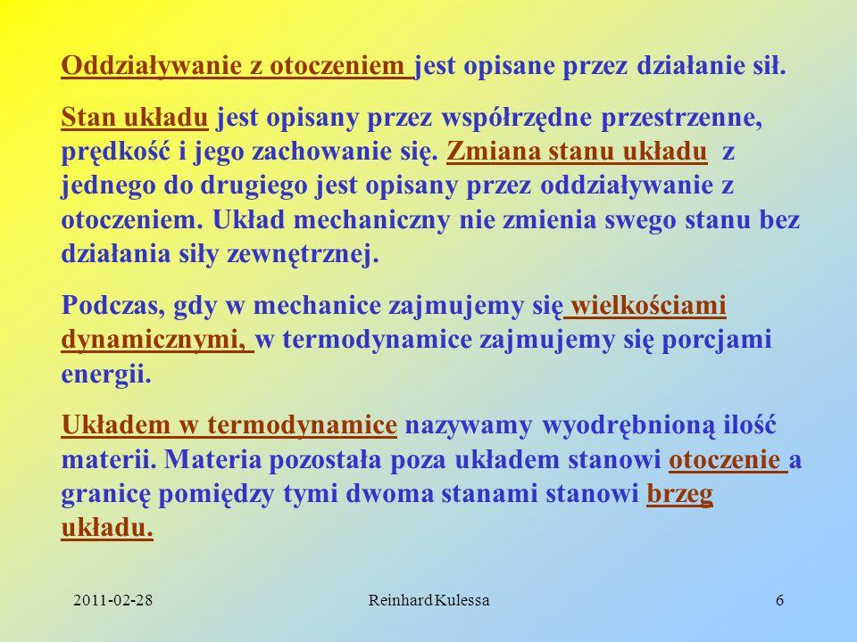 2011-02-28Reinhard Kulessa6 Oddziaływanie z otoczeniem jest opisane przez działanie sił. Stan układu jest opisany przez współrzędne przestrzenne, pręd