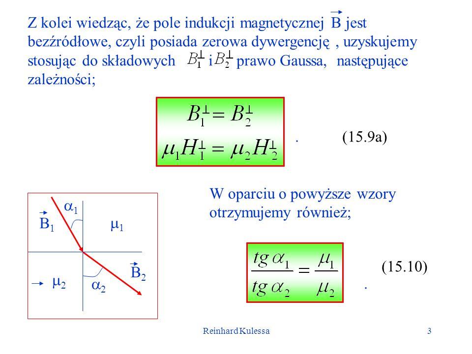 Reinhard Kulessa3 Z kolei wiedząc, że pole indukcji magnetycznej B jest bezźródłowe, czyli posiada zerowa dywergencję, uzyskujemy stosując do składowy