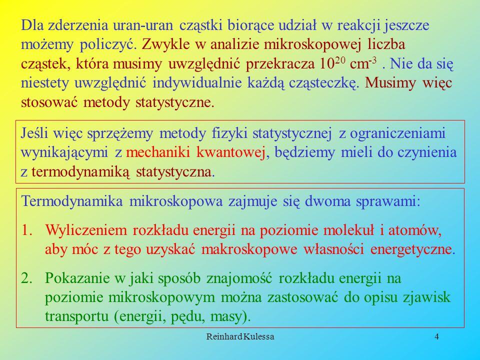 Reinhard Kulessa15 Załóżmy, że wykonujmy szereg eksperymentów z różnymi gazami.