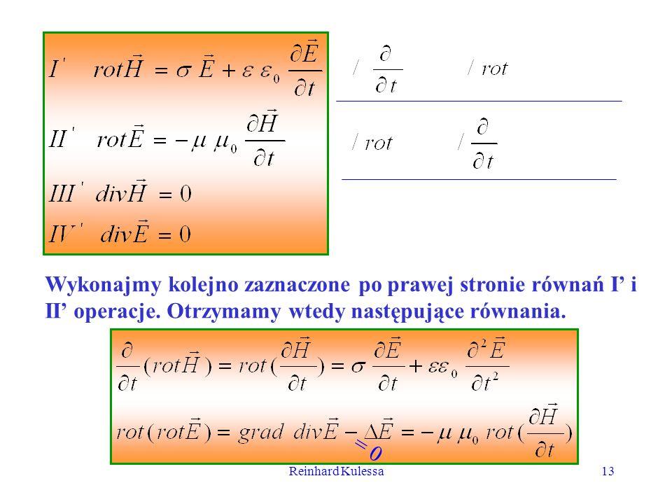 Reinhard Kulessa13 Wykonajmy kolejno zaznaczone po prawej stronie równań I i II operacje. Otrzymamy wtedy następujące równania. = 0