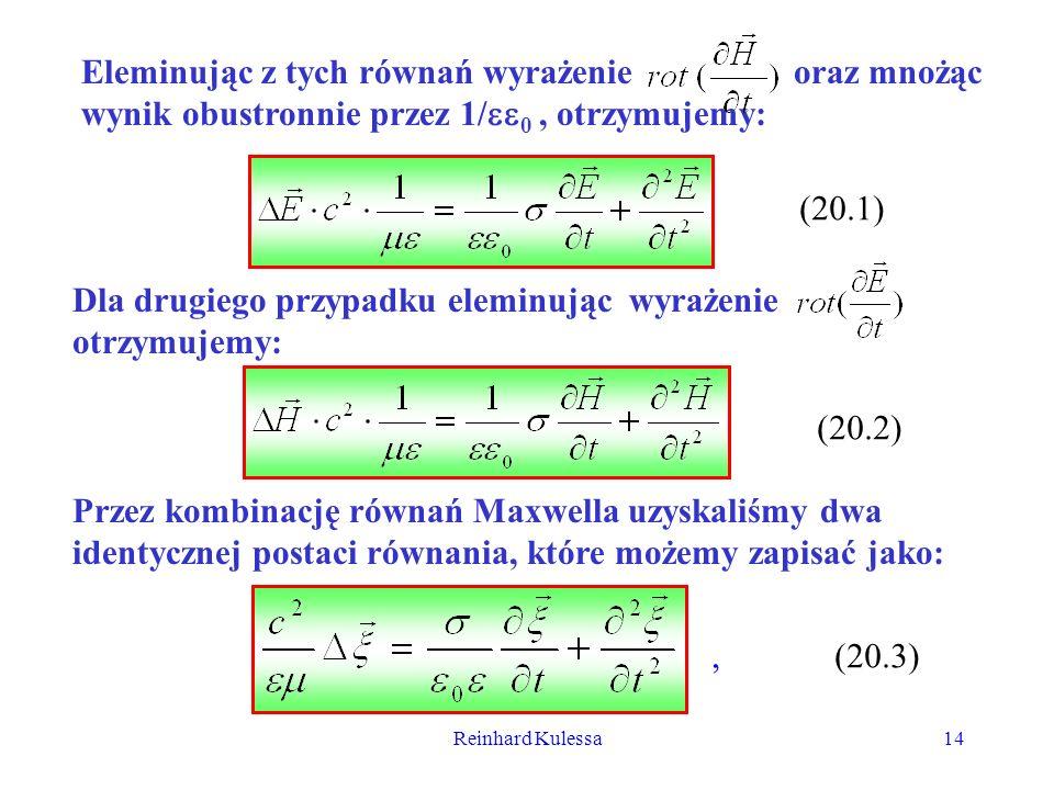 Reinhard Kulessa14 Eleminując z tych równań wyrażenie oraz mnożąc wynik obustronnie przez 1/ 0, otrzymujemy: (20.1) Dla drugiego przypadku eleminując