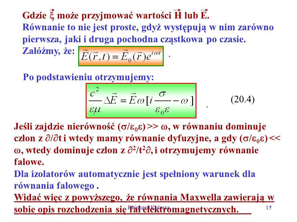 Reinhard Kulessa15 Gdzie może przyjmować wartości H lub E. Równanie to nie jest proste, gdyż występują w nim zarówno pierwsza, jaki i druga pochodna c