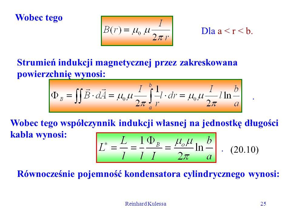Reinhard Kulessa25 Wobec tego Dla a < r < b. Strumień indukcji magnetycznej przez zakreskowana powierzchnię wynosi: Wobec tego współczynnik indukcji w