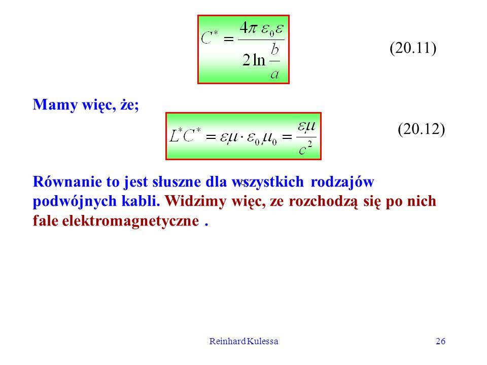 Reinhard Kulessa26 (20.11) Mamy więc, że; (20.12) Równanie to jest słuszne dla wszystkich rodzajów podwójnych kabli. Widzimy więc, ze rozchodzą się po