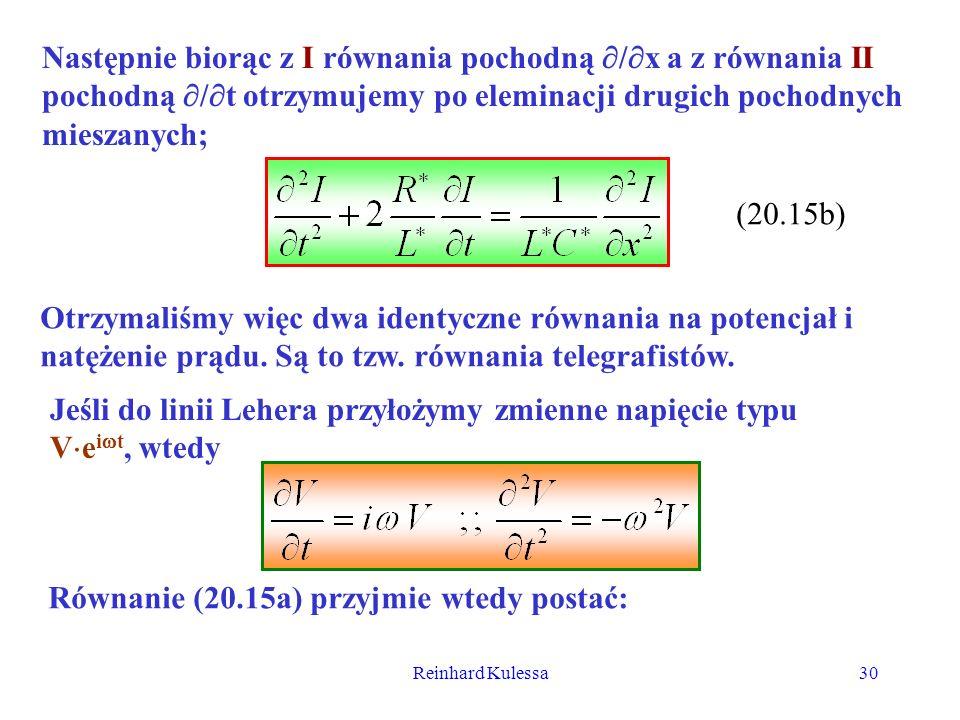 Reinhard Kulessa30 Następnie biorąc z I równania pochodną / x a z równania II pochodną / t otrzymujemy po eleminacji drugich pochodnych mieszanych; (2