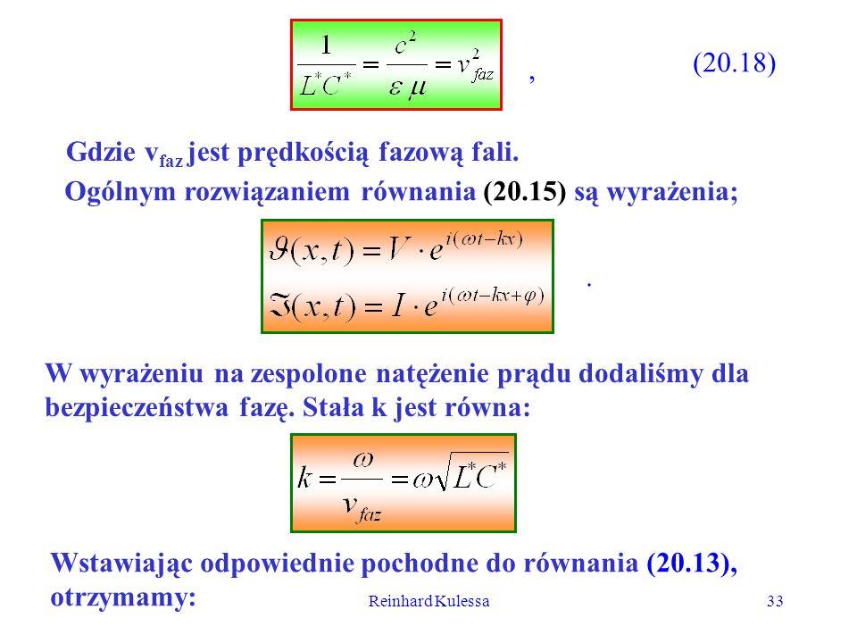 Reinhard Kulessa33 (20.18), Gdzie v faz jest prędkością fazową fali. Ogólnym rozwiązaniem równania (20.15) są wyrażenia;. W wyrażeniu na zespolone nat