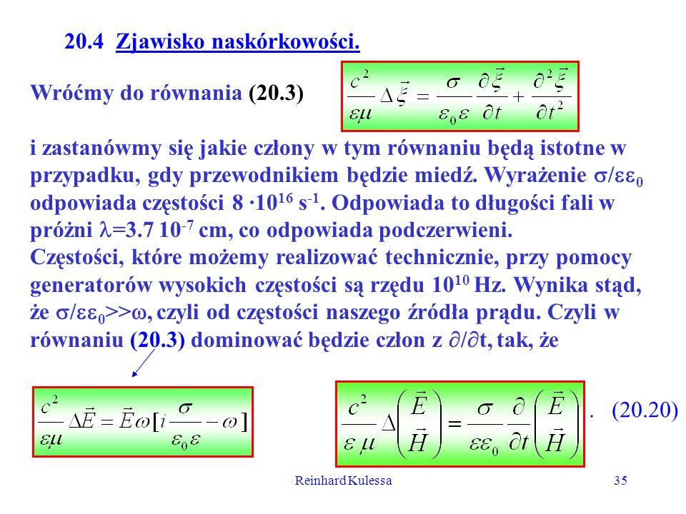 Reinhard Kulessa35 20.4 Zjawisko naskórkowości. Wróćmy do równania (20.3) i zastanówmy się jakie człony w tym równaniu będą istotne w przypadku, gdy p