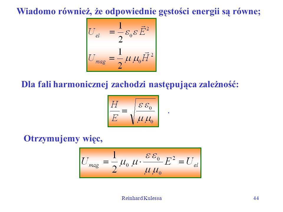 Reinhard Kulessa44 Wiadomo również, że odpowiednie gęstości energii są równe; Dla fali harmonicznej zachodzi następująca zależność:. Otrzymujemy więc,