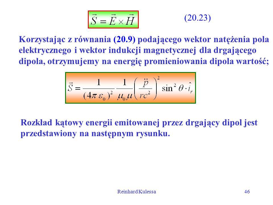 Reinhard Kulessa46 (20.23) Korzystając z równania (20.9) podającego wektor natężenia pola elektrycznego i wektor indukcji magnetycznej dla drgającego