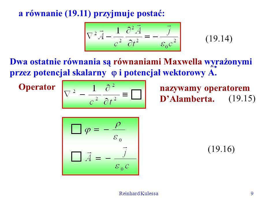 Reinhard Kulessa30 Następnie biorąc z I równania pochodną / x a z równania II pochodną / t otrzymujemy po eleminacji drugich pochodnych mieszanych; (20.15b) Otrzymaliśmy więc dwa identyczne równania na potencjał i natężenie prądu.
