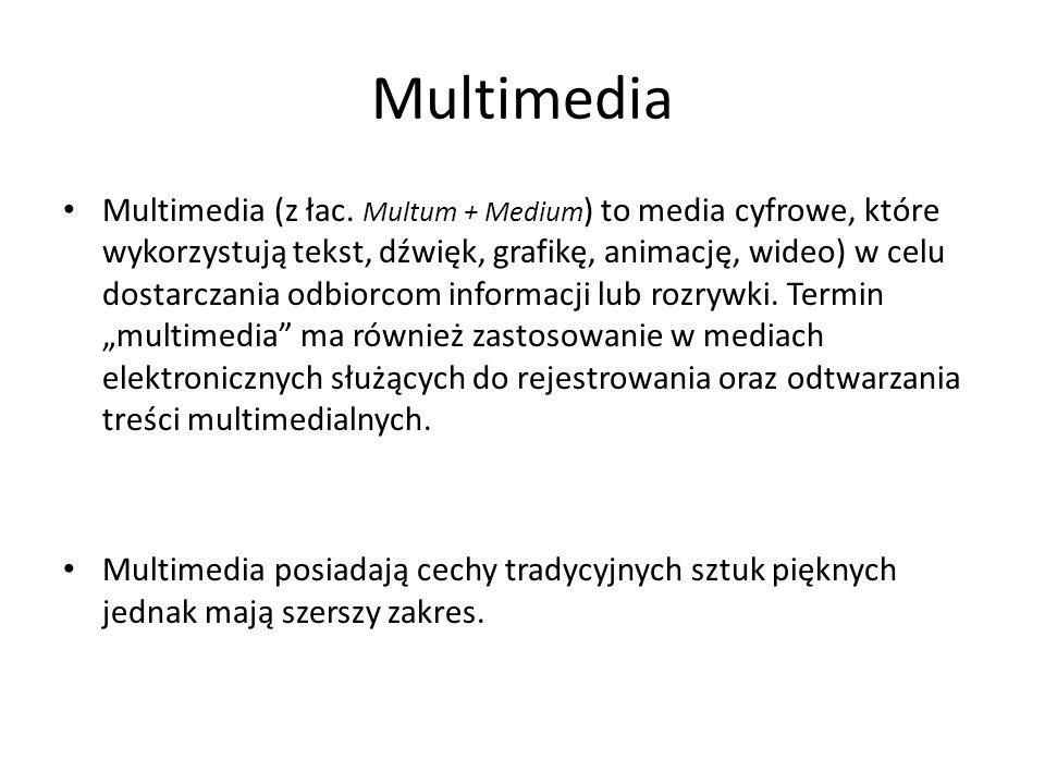 Multimedia Multimedia (z łac. Multum + Medium ) to media cyfrowe, które wykorzystują tekst, dźwięk, grafikę, animację, wideo) w celu dostarczania odbi